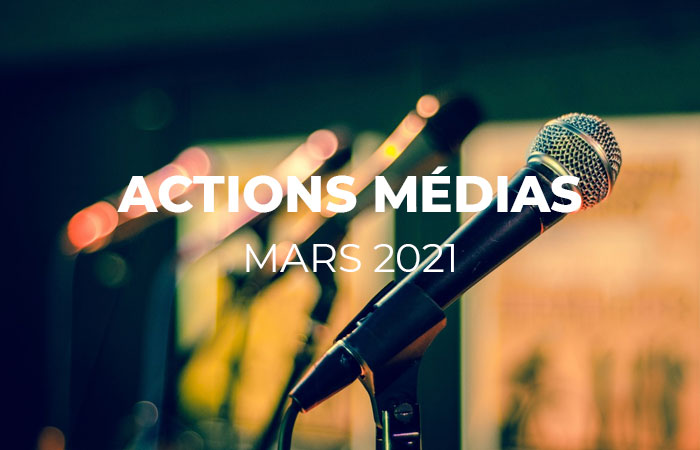 MEDIAS – Revue de presse mars 2021