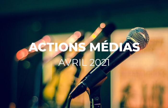 MEDIAS – Revue de presse Avril – 2021